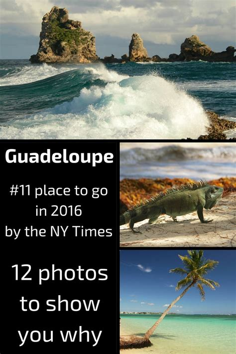 52 places to go in 2016 guadeloupe nyt 2016 place to go 12 photos to show you why