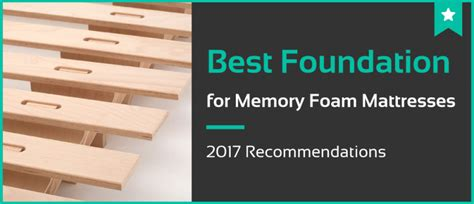Memory Foam Mattress Foundation 5 Best Foundation For Memory Foam Mattresses In 2017