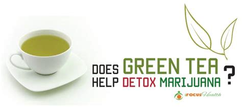 Does Detox Tea Make You by Can You Get Marijuana Out Of Your System By Juicing Detox