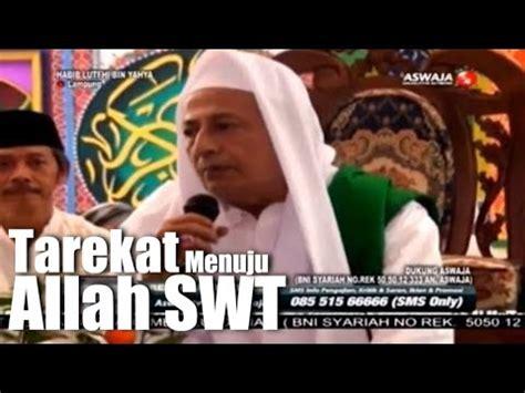 Futuhul Ghoib Jalan Rahasia Menuju Allah habib lutfhi bin yahya tarekat sebagai jalan menuju allah swt viyoutube