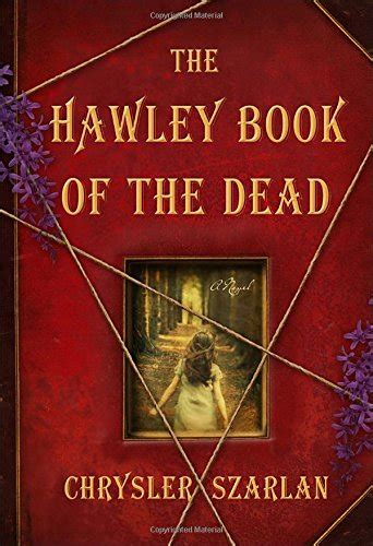 picture the dead book summary review the hawley book of the dead by chrysler szarlan