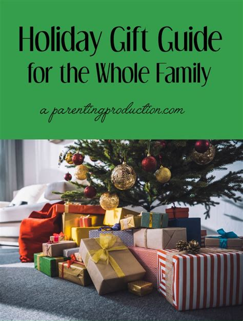 a holiday gift guide for the whole family