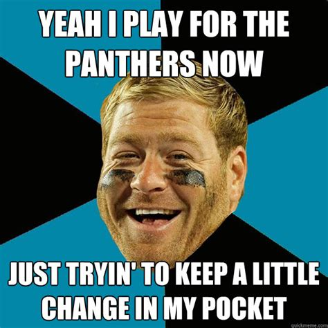 Panthers Memes - yeah i play for the panthers now just tryin to keep a