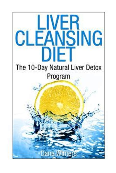 Liver Detox Program Singapore by Liver Cleansing Diet Winters 9781496000941