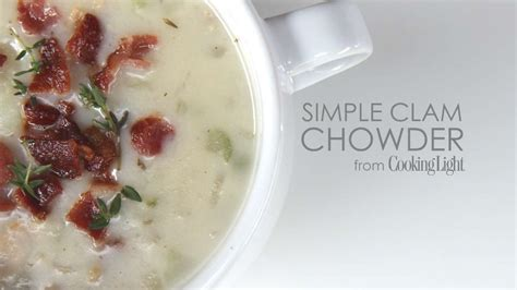 best cooking light recipes super simple clam chowder cooking light