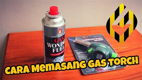 Winn Gas Torch Ms T3 tutorial cara memasang gas torch aman dan mudah