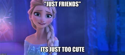 Elsa Memes - elsa quot just too cute quot imgflip