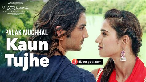 download mp3 from ms dhoni kaun tujhe palak muchhal ms dhoni download mp3