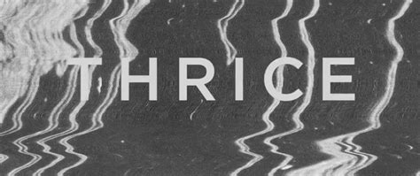 thrice news details leak out for thrice s new album quot to be everywhere