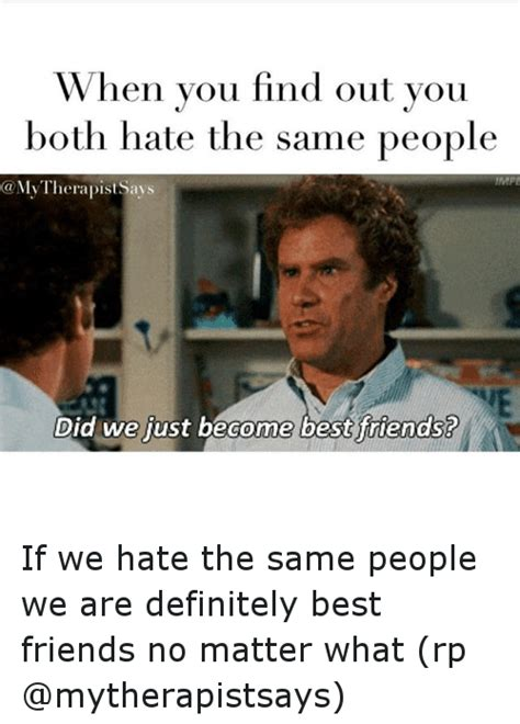 How To Find Out When Became Friends On 25 Best Memes About We The Same We The Same Memes