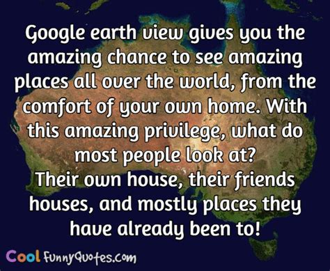 cool funny quotes 350 amusing sayings and quotations google earth view gives you the amazing chance to see