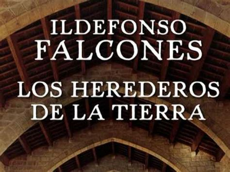 los herederos de la 8425354234 mc radio los herederos de la tierra ildefonso falcones youtube