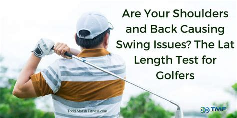 swing test are your shoulders and back causing swing issues the lat