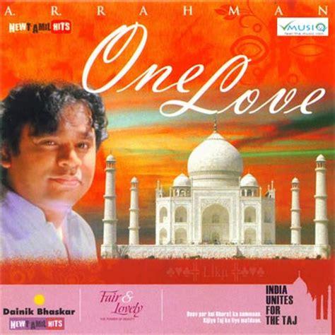 ar rahman romantic songs mp3 download one love 2007 tamil music album cd rip 320kbps mp3 songs