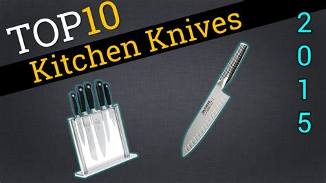top 10 kitchen knives 2015 compare the best kitchen knives youtube