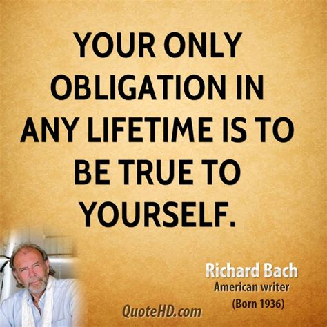 Be The True You The Obligation Quotes Quotesgram
