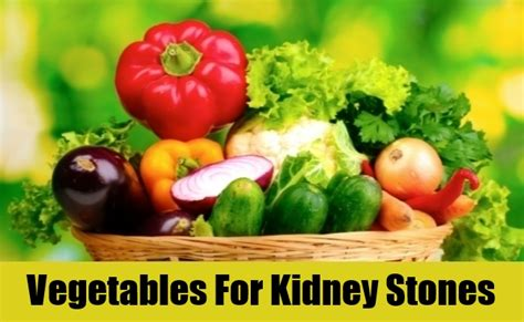 vegetables for kidneys how to cure kidney stones naturally 10 home remedies for