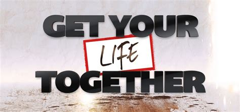 how to get a to your how to get your together