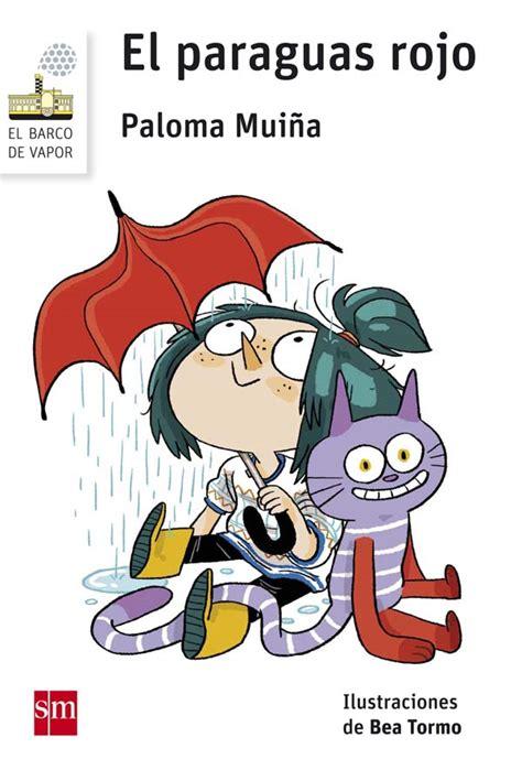 el paraguas rojo el paraguas rojo literatura infantil y juvenil sm