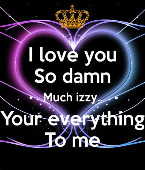 download mp3 free damn i love you i love you so damn much izzy your everything to me