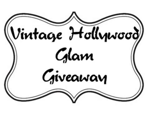 Glamour Giveaway - blog the 1250 00 vintage hollywood glam giveaway