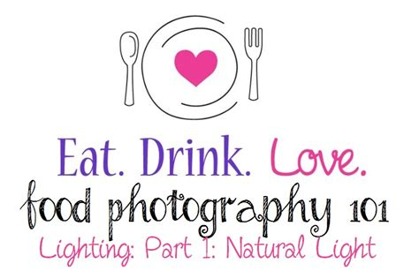 drink photography lighting food photography 101 lighting part one eat drink love