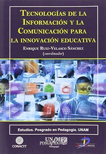 libro tecnologa de la informacin descargar libro tecnolog 205 as de la informaci 211 n y la comunicaci 211 n para la innovaci 211 n educativa