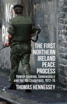 The First Northern Ireland Peace Process Power Sharing