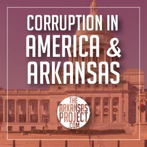 corruption in america and arkansas | the arkansas project
