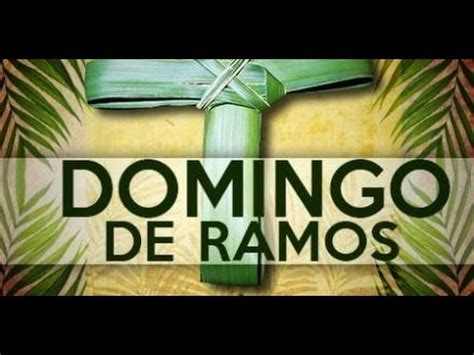 domingo de ramos significado del domingo de ramos youtube