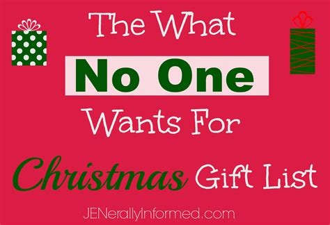 the what no one wants for christmas gift list jenerally