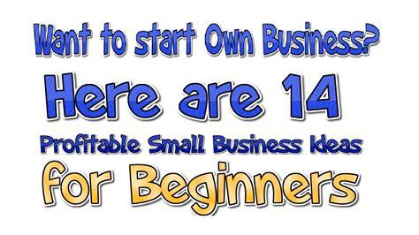 profitable business ideas how to prepare a solid business plan for home based business 14 profitable small business ideas for beginners business daily 24