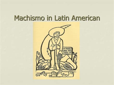 themes in latin american literature machismo in latin american ppt video online download