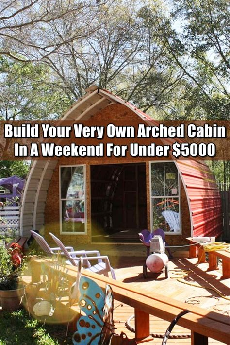 arch cabin build your own arched cabin in a weekend for