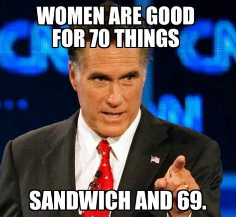 Women Memes - women are good for 70 things meme
