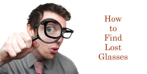 how to find a lost how to find lost glasses global eyeglasses