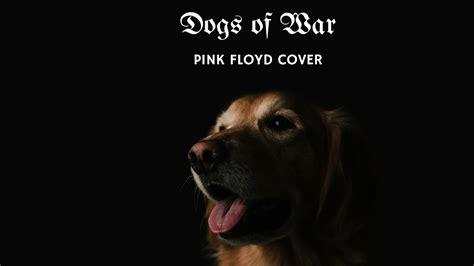 pink floyd dogs of war pink floyd dogs of war cover