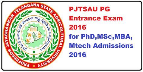 U Of H Mba Application Deadline by Pjtsau Pg Entrance 2016 For Phd Msc Mba Mtech