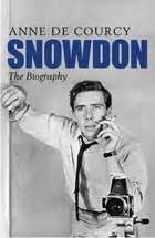 snowdon the biography review snowdon the biography by anne de courcy books the guardian