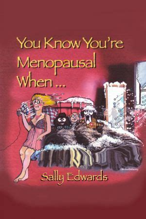 hot flashes funny sayings humor about menopause menopause humor funny menopause