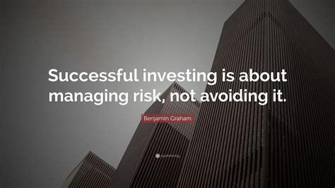 benjamin graham quote successful investing   managing risk  avoiding