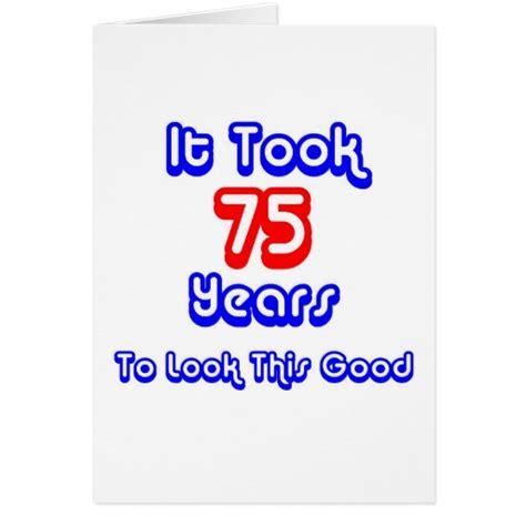 75th Birthday Card Funny 75th Birthday Greeting Card Zazzle