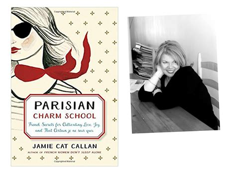 parisian charm school secrets for cultivating and that certain je ne sais quoi books 189 cat callan s parisian charm school