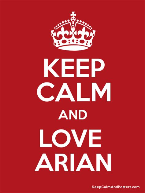 arian love com keep calm and love arian keep calm and posters generator