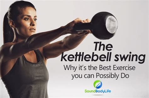 why are kettlebell swings good why is the kettlebell swing so good for fat loss