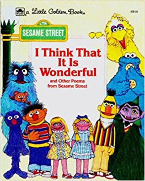 i think that it is wonderful sesame golden book books i think that it is wonderful and other poems from sesame