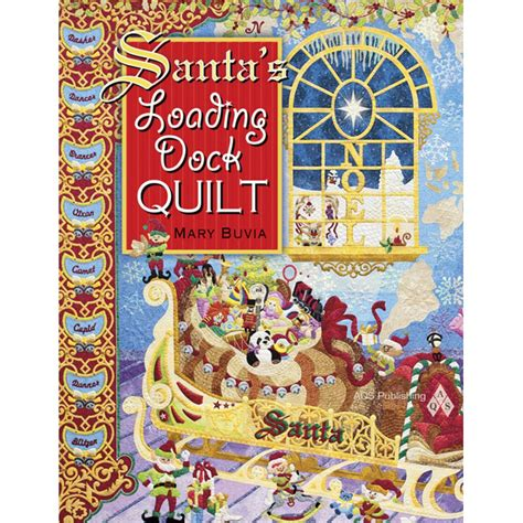 Santa Quilt by American Quilter S Society Santa S Loading Dock Quilt