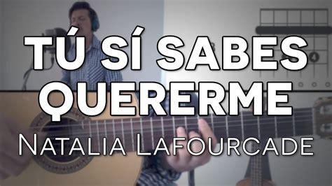 natalia guitar tutorial t 250 s 237 sabes quererme natalia lafourcade tutorial cover