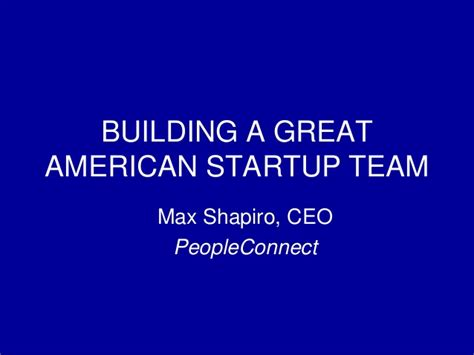 build how to create a phenomenal team for your service company books how to build a great startup team by max shapiro