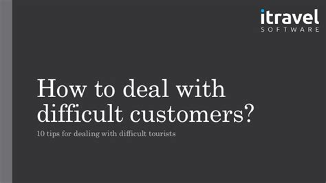 How To Deal With Difficult how to deal with difficult customers